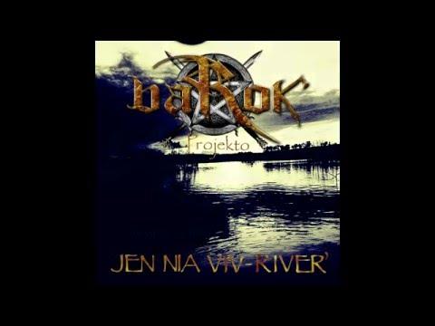 BaRok-Projekto - Jen nia Viv-River' (album Jen nia Viv-River' | Vinilkosmo Esperanto-Muzik-Prod.)