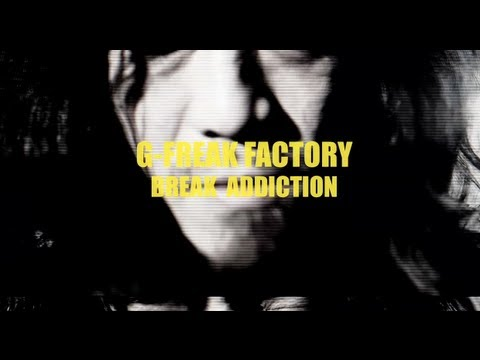 , title : 'G-FREAK FACTORY: BREAK ADDICTION'