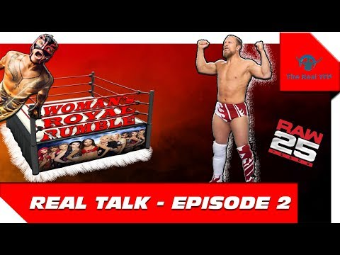 Real Talk Episode 2: The End Of Paige's WWE Career!? +Whats Next For Daniel Bryan + RAW 25