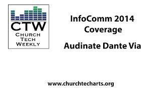 CTW InfoComm 2014 Coverage: Audinate Dante Via