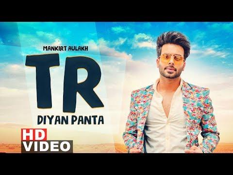 TR Diyan Paintan (Full Video)   Mankirt Aulakh   Veet Baljit   Latest Punjabi Songs 2019