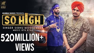 Video So High | Official Music Video | Sidhu Moose Wala ft. BYG BYRD | Humble Music MP3, 3GP, MP4, WEBM, AVI, FLV September 2018
