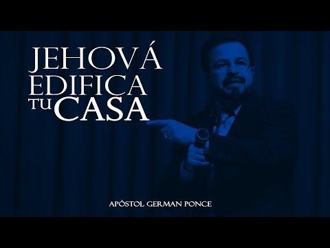Apóstol German Ponce - Jehovah Edifica Tu Casa - viernes,18 de agosto 2017 (видео)