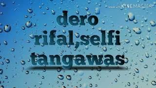 Video Dero rifal,tangawas full musik MP3, 3GP, MP4, WEBM, AVI, FLV Juni 2019
