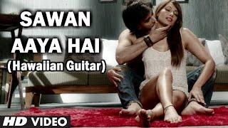 Sawan Aaya Hai (Film Version) Hawaiian Guitar | Creature 3D | Bipasha Basu, Imran Abbas Naqvi