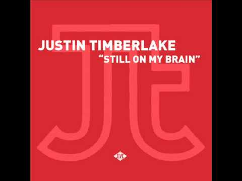 Justin Timberlake - Still On My Brain