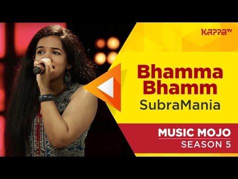 Video Bhamma Bhamm - SubraMania - Music Mojo  Season 5 - Kappa TV download in MP3, 3GP, MP4, WEBM, AVI, FLV January 2017
