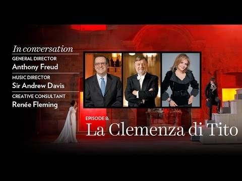 Anthony Freud, Sir Andrew Davis, and Renée Fleming preview Mozart's LA CLEMENZA DI TITO