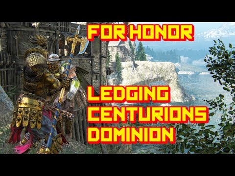 For Honor: Lawbro Ledging Some Centurions [Lawbringer Dominion Gameplay]