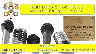 Presentation of Pope Francis Visit to Mexico - 2016.02.05