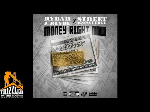 Rydah J Klyde x Street Knowledge - Money Right Now [Thizzler.com]