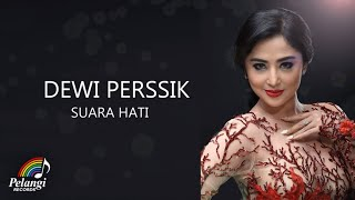 Dangdut - Dewi Perssik - Suara Hati (Official Lyric Video)