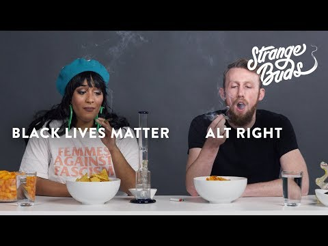 Alt-Right Supporter & Black Lives Matter Supporter Smoke Weed Together - Strange Buds