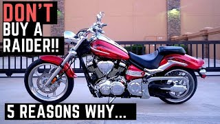 7. Do NOT Buy a Yamaha Raider! 5 Reasons Why, Dislikes, Complaints, Honest Review 1900cc