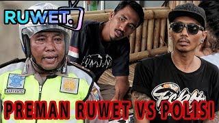 Video PREMAN RUWET VS POLISI !!! ( RUWET TV ) MP3, 3GP, MP4, WEBM, AVI, FLV September 2018