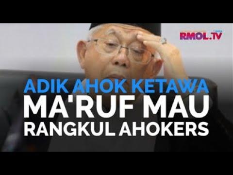 Adik Ahok Ketawa, Ma'ruf Mau Rangkul Ahokers