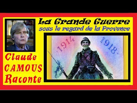 La Grande Guerre : «Claude Camous Raconte» 14 – 18 sous le regard de la Provence …