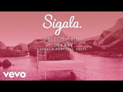 Lullaby (Sigala Festival Edit) [Audio] - SIGALA & PALOMA FAITH