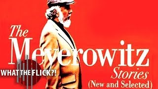 Nonton The Meyerowitz Stories (New and Selected) - Official Movie Review Film Subtitle Indonesia Streaming Movie Download