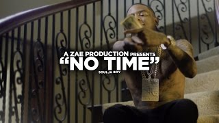 Soulja Boy - No Time (Official Video) Shot By @AZaeProduction