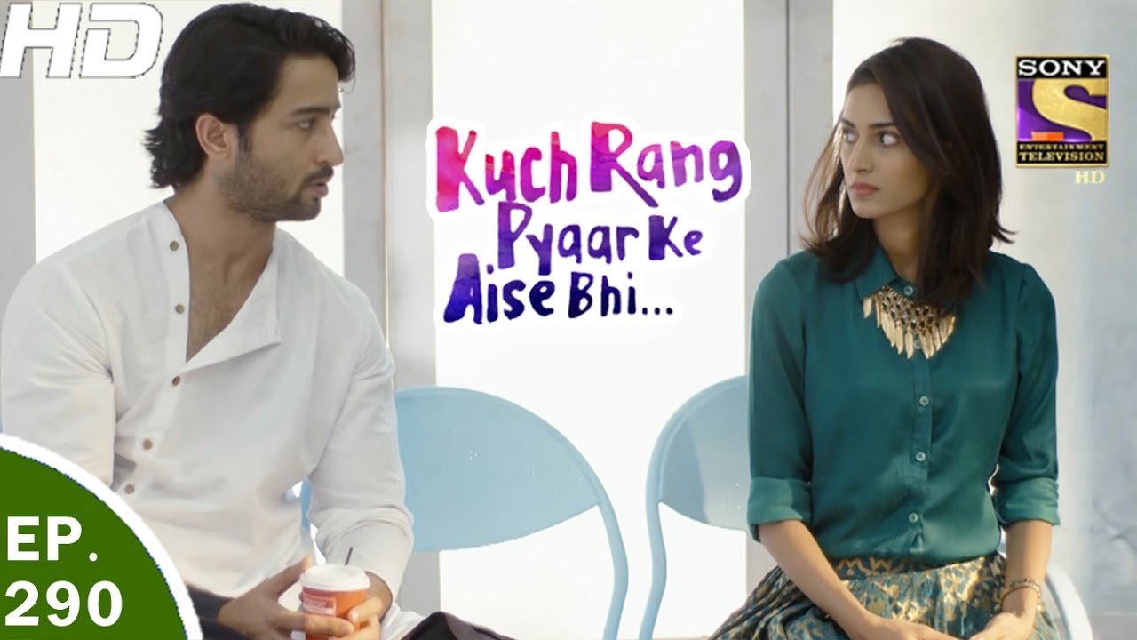 Kuch Rang Pyar Ke Aise Bhi – कुछ रंग प्यार के ऐसे भी – Ep 290 – 10th Apr, 2017