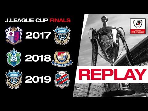 LIVE REPLAY | 2017, 2018 & 2019 J.League Cup Finals | J.LEAGUE
