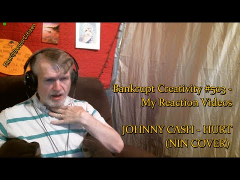 [RV] JOHNNY CASH - HURT (NIN COVER) : Bankrupt Creativity #503 - My Reaction Videos (видео)