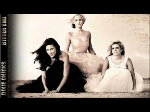 Bitter End (2006) (Song) by Dixie Chicks