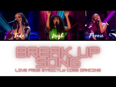 Little Mix - Break Up Song (Live from Strictly Come Dancing) [Color Coded Lyric]