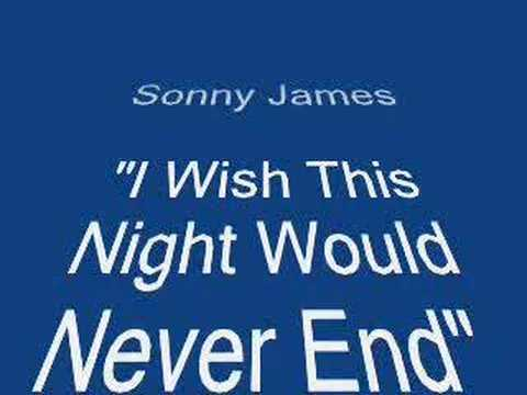 Sonny James.....I Wish This Night Would Never End
