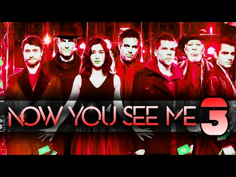 NOW YOU SEE ME 3: EXPECTED RELEASE DATE & UPDATES