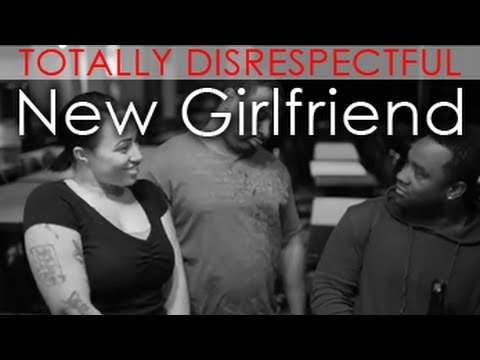 Totally Disrespectful - New Girlfriend - @MrNateJackson @Ravezzzy