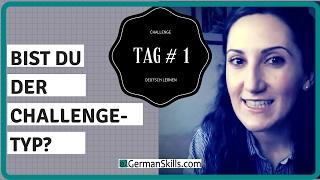 Tag 1: Challenge Deutsch lernen - Wie helfen Challenges beim Lernen?