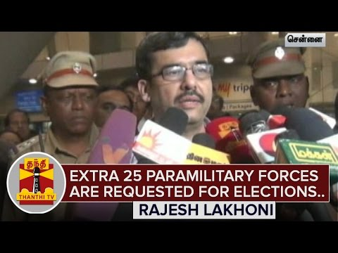 TN-Elections-2016--Extra-25-Paramilitary-Forces-are-requested--Rajesh-Lakhoni