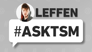 Ask TSM – Leffen