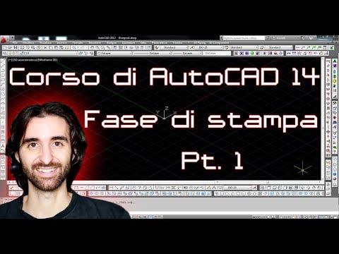 Corso di Autocad - 14 - Fase di stampa Pt. 1