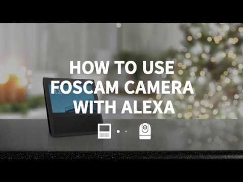 How to connect Foscam camera with Amazon Alexa