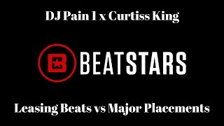 http://www.beatstars.com - Does leasing beats online hurt your chances of getting major placements? Can producers make money without industry placements? DJ Pain 1 talks to Curtiss King to get answers to these questions and more.http://www.twitter.com/beatstarshttp://www.facebook.com/beatstarshttp://www.instagram.com/beatstarshttp://www.soundcloud.com/beatstarshttp://www.twitter.com/djpain1http://www.facebook.com/djpainonehttp://www.instagram.com/djpain1http://www.soundcloud.com/djpain1