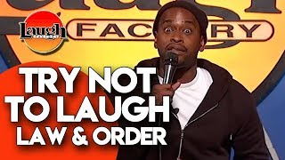 Try Not To Laugh   Law & Order   Laugh Factory Stand Up Comedy