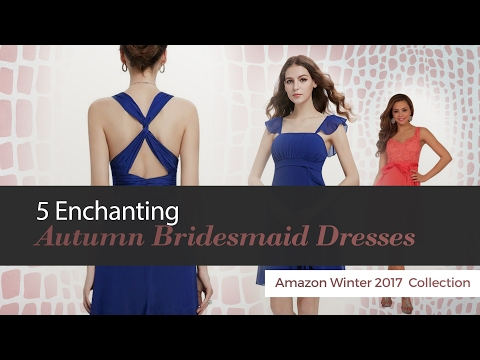 5 Enchanting Autumn Bridesmaid Dresses Amazon Winter 2017  Collection