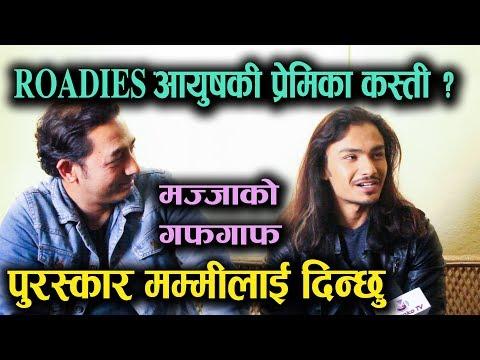 (Roadies Aayush Shrestha की प्रेमिका कस्ती ? पुरस्कार मम्मीलाई दिन्छु || Mazzako TV - Duration: 22 minutes.)