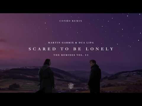 Martin Garrix & Dua Lipa - Scared To Be Lonely (Conro Remix)