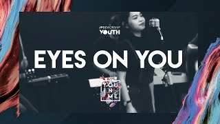 JPCC Worship Youth - Eyes On You (Official Demo Video)