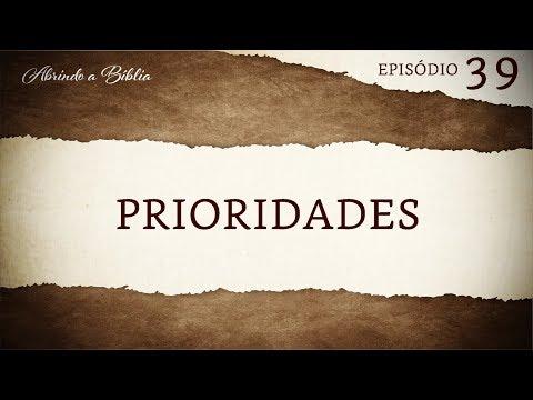 Prioridades | Abrindo a Bíblia