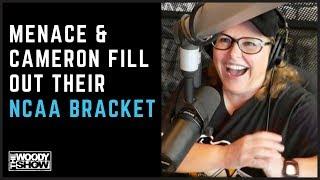 Menace & Cameron's March Madness Bracket