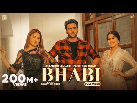 Bhabi (Official Video) Mankirt Aulakh Ft Mahira Sharma | Shree Brar | Avvy Sra | Latest Punjabi Song