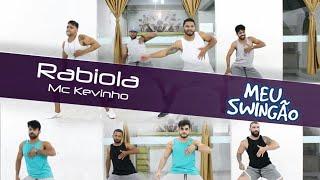 image of Rabiola - Mc Kevinho - Coreografia - Meu Swingão.