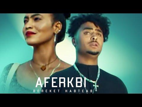 AMEN - Bereket Habteab - Aferkbi | ኣፈርክቢ - New Eritrean Music 2021 (Official Video)