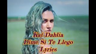 Kat Dahlia - Dime Si Te Llego (Lyrics)