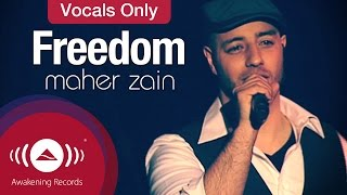 Video Maher Zain - Freedom | Vocals Only (Lyrics) MP3, 3GP, MP4, WEBM, AVI, FLV Juni 2019